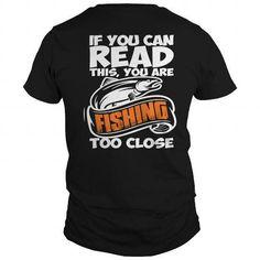 IF YOU CAN READ THIS .. CLOSE FISHING T-Shirts & Hoodies Fishing T Shirts, Hoodies, Reading, Mens Tops, Fashion, Moda, Sweatshirts, Fashion Styles, Parka