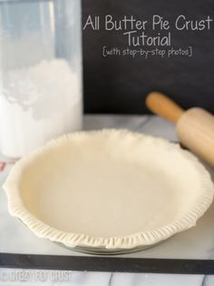 All Butter Pie Crust Tutorial with step-by-step photos | crazyforcrust.com