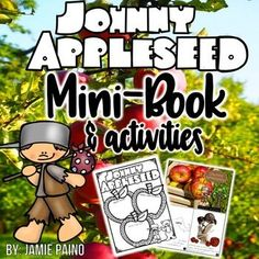 Johnny Appleseed Mini Book and Activities! What a great way to incorporate STEM and SS into your literacy instruction!