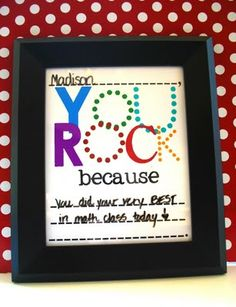 """""""You rock because..."""" free printable.  Frame & fill out for kids with dry erase wipe off marker. ***Note to self:  Would be a great idea to take pics of these before wiping off & writing a new message & then create a photo memory book."""
