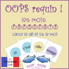 OOPS requin is a board game to get your students practicing french sight words. The rules are simple. You place 6 cards on board and students pronounce by rolling the dice. They keep the card if they say it correctly and you put another card on board.