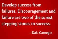 Quotes for today. ''Develop success from failures. Discouragement and failure are two of the surest stepping stones to success. Gabriel Garcia Marquez, Dale Carnegie, Andrew Carnegie, Albert Camus, Today Quotes, Sign Quotes, How To Influence People, True Feelings, Leadership Quotes
