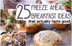 These 25 Freeze Ahead Breakfast recipes are not only awesome to keep in the freezer, they taste good, too!