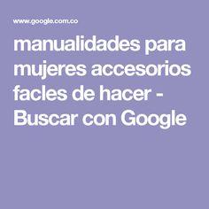 manualidades para mujeres accesorios facles de hacer - Buscar con Google