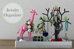 31 Days of Getting Organized (Using What You Have) - Day 29: Jewelry Organizer - Organize and Decorate Everything