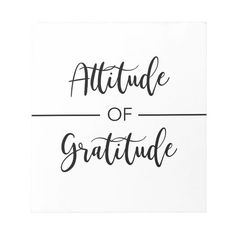 Shop Attitude of Gratitude Notepad created by hellohehe. Personalize it with photos & text or purchase as is!