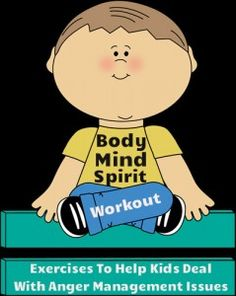 Complete Body, Mind, and Spirit Workout to help kids relax and deal with anger management issues! Graphics from www.mycutegraphic...