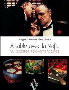 A table avec la mafia : 90 recettes italo-américaines de Philippe Di Folco, http://www.amazon.fr/dp/2353260608/ref=cm_sw_r_pi_dp_xJ1Hsb00MEF1Z/278-8927862-6458507