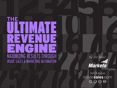 Ultimate Revenue Engine: Maximizing Results Through Inside Sales and Marketing Automation by InsideSales.com via Slideshare