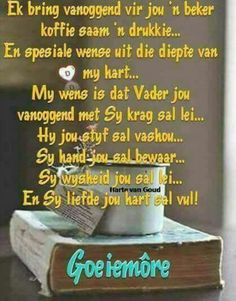 Morning Prayer Quotes, Morning Inspirational Quotes, Morning Prayers, Morning Messages, Good Morning Quotes, Evening Greetings, Good Morning Greetings, Good Morning Wishes, Lekker Dag