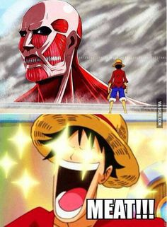 Luffy from One Piece and Shingeki no Kyojin (Attack on Titan), he woul… Monkey D. Luffy aus One Piece und Shingeki no Kyojin (Angriff auf Titan), er hätte so viel Spaß … One Piece Meme, One Piece Funny, Anime One, I Love Anime, Awesome Anime, Manga Xd, Film Manga, Hiro Big Hero 6, Monkey D Luffy