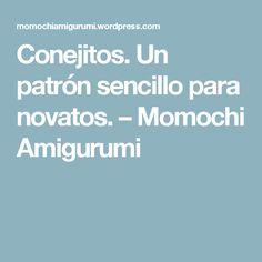 Conejitos. Un patrón sencillo para novatos. – Momochi Amigurumi