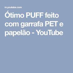 Ótimo PUFF feito com garrafa PET e papelão - YouTube