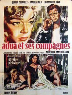 """Hungry for Love (1960) """"Adua e le compagne"""" (original title) Stars: Simone Signoret, Marcello Mastroianni, Sandra Milo, Emmanuelle Riva ~  Director: Antonio Pietrangeli"""