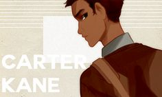Carter Kane is definitely my favorite character in the Kane Chronicles.