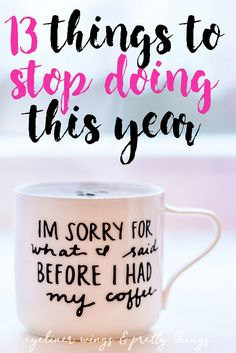 13 Things to Stop Doing This Year - How to Be a Better Person // eyeliner wings & pretty things
