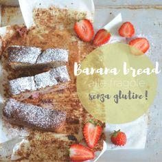 banana bread alle fragole, senza glutine