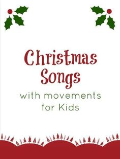 @Melissa Squires Squires Hufford Christmas Songs for Kids to Sing with motions - love Away in a Manger! Want to teach it to Braden when I see him at Christmas!
