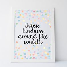 Printable Art by Elemenopee Design Throw Kindness Around Like Confetti Cute Quotes Gallery Wall Prints Dorm Decor 3.00 CA