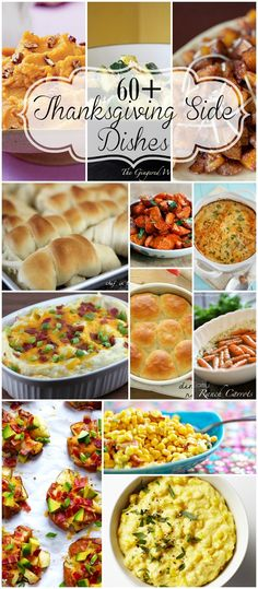 60+ Thanksgiving Sides - veggies, potatoes, and rolls perfect for Thanksgiving dinner!!