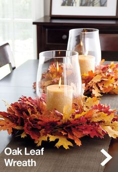 Oak leaf wreath with candle holder. Great centerpiece idea!