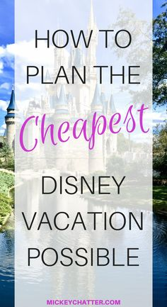 How to plan a cheap Disney vacation #disneyworld #disneyvacation #cheapdisney