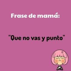 Frases de Mamá (19)