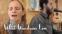 What Wondrous Love Is This // Living Room Session  SoundsLikeReign.com