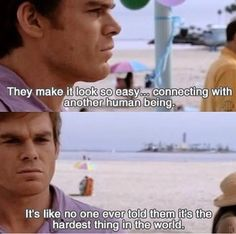 """dexter morgan quote--odd to feel such kinship with a serial killer. But then, that's what makes """"Dexter"""" such a great show. Tv Show Quotes, Movie Quotes, Dexter Rita, Dexter Morgan Quotes, The Godfather Game, Michael C. Hall, Nerd, Greys Anatomy Memes, Anne With An E"""