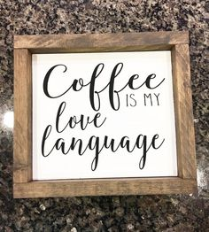Coffee is my love language / Coffee sign / Framed Sign - Cyrille Selbie Diy Signs, Home Signs, Kitchen Signs, Kitchen Decor, Kitchen Ideas, Coffee Bar Signs, Coffee Love, Coffee Coffee, Coffee Cups