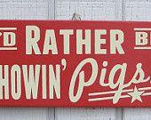Show Pig Retro Hand Screened Wood Sign.