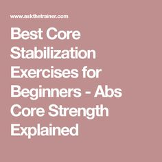 Best Core Stabilization Exercises for Beginners - Abs Core Strength Explained