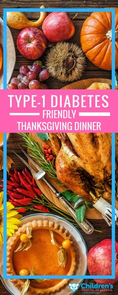 """'Tis the season for overeating, sweet indulgences and buttery cheat days. But for parents of children with type-1 diabetes, navigating the holidays can take a toll on the holiday spirit. We searched the web and found our favorite Thanksgiving recipes to create a """"type-1 friendly"""" menu that's perfect for the entire family."""