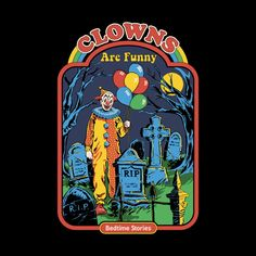 'Clowns are Funny' Poster by Steven Rhodes Bizarre Kunst, Bizarre Art, Retro Kunst, Retro Art, Arte Horror, Horror Art, Retro Illustration, Illustrations, Just Kids