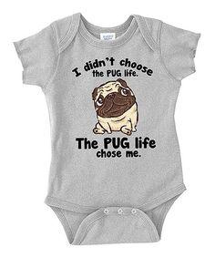 Look what I found on #zulily! Gray 'Pug Life' Bodysuit - Infant by Rainbow Swirlz #zulilyfinds