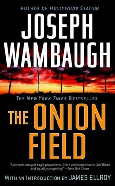 15 true crime novels to read if you love Truman Capote's In Cold Blood, including The Onion Field by Joseph Wambaugh.