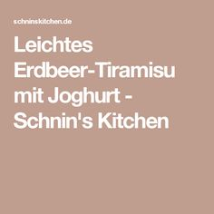 Leichtes Erdbeer-Tiramisu mit Joghurt - Schnin's Kitchen