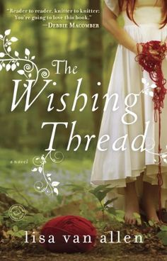 The Wishing Thread: A Novel by Lisa Van Allen, http://www.amazon.com/dp/B00BRUQ77C/ref=cm_sw_r_pi_dp_HTJlsb0VBK2BG