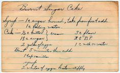 She means caramelized sugar. Please, please don't burn sugar. A similar recipe appeared in the May 1940 edition of the Pittsburgh Post-Gazette. From the box of L. of Joplin, . Retro Recipes, Old Recipes, Vintage Recipes, Cake Recipes, Sugar Cookie Recipie, Burnt Sugar Cake, Bithday Cake, Decadent Food, Caramelized Sugar