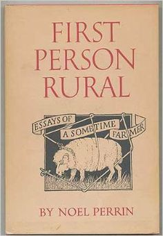 First Person Rural: Essays of a Sometime Farmer: Perrin Noel: Amazon.com: Books