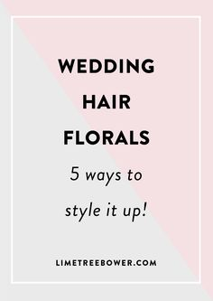 The 5 main hair floral styles and what style works for you.