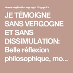 JE TÉMOIGNE SANS VERGOGNE ET SANS DISSIMULATION: Belle réflexion philosophique, monsieur Paulo Coelho
