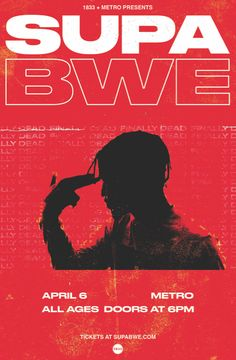 SUPA BWE // Fri. April 6 // $16 Advance // $21 Day Of // Doors: 6:30 PM / Show: 7:30 PM // ALL AGES