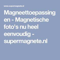 Magneettoepassingen  - Magnetische foto's nu heel eenvoudig - supermagnete.nl