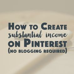 How to Create Substantial Income from Pinterest | Organize Your Biz
