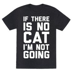 Show off your love of cats with this feline loving, sassy and antisocial shirt! Let the world know that you will not be going anywhere or doing anything if there isn't at least one cat involved!