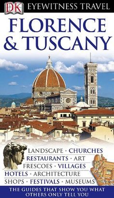 Eyewitness Travel Guides: Florence & Tuscany (Gale Non Series E-Books) « Library User Group