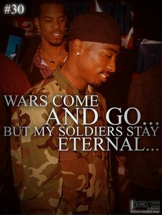 2pac Quotes & Sayings (JEGiR KH Design) 30- Wars come and go... but my soldiers stay eternal...
