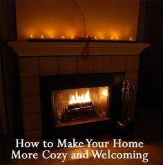 In order to turn a house into a home, you must make it cozy and welcoming.  For information on making a home cozy and welcoming, see the tips below.