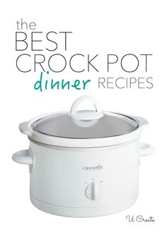 """The Best Crock Pot Recipes - """"go-to"""" recipes that the kids love, too!"""